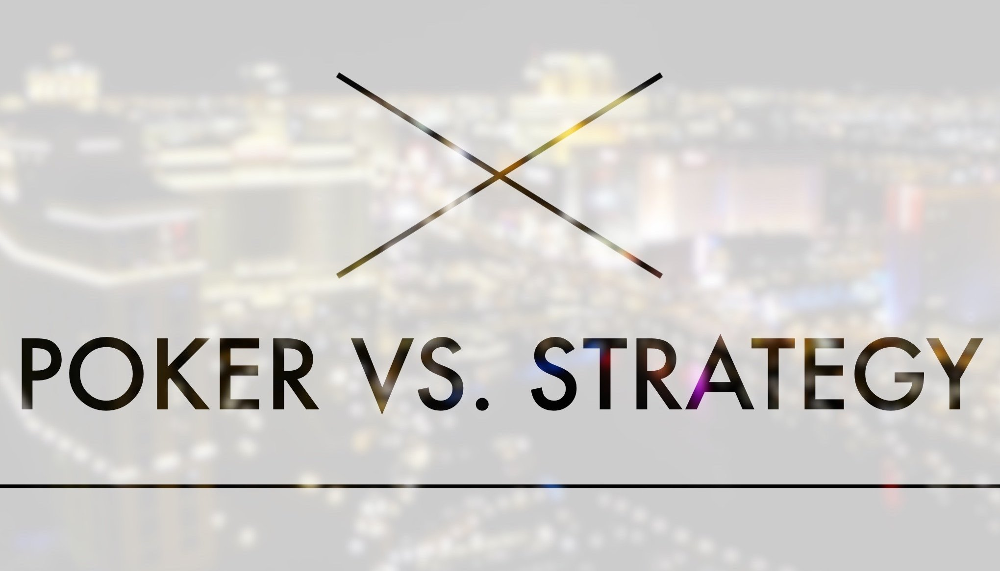 Poker vs Strategy